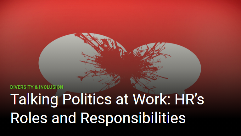 Talking Politics at Work: HR's Roles and Responsibilities